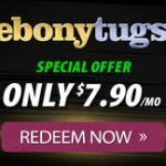 Free Ebony Tugs Login Account